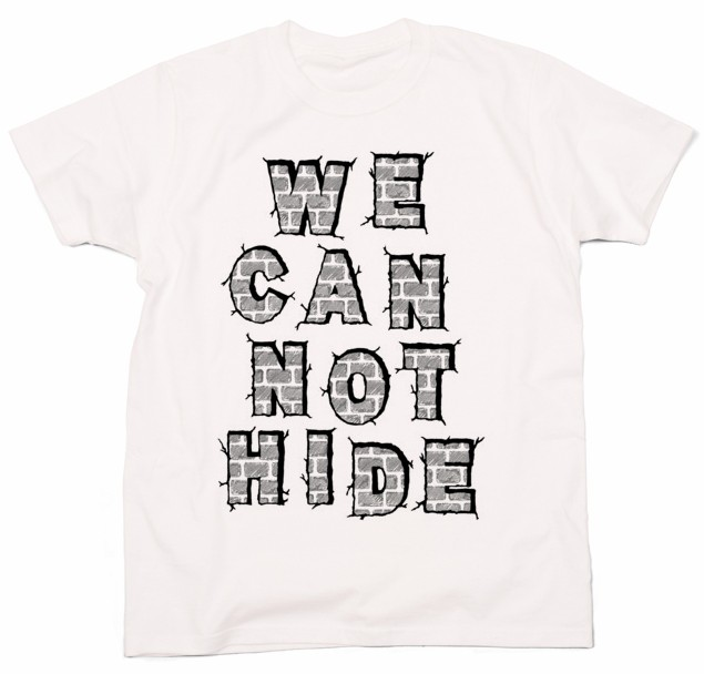 WE CAN NOT HIDE