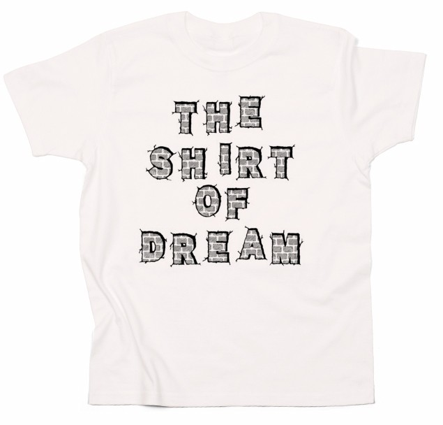 THE SHIRT OF DREAM